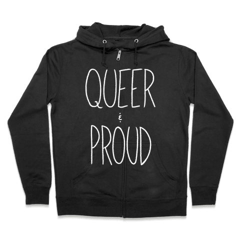 Queer And Proud Zip Hoodie