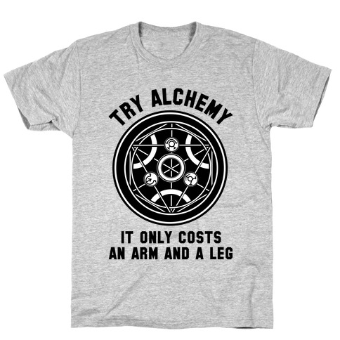 Alchemy It Only Costs an Arm and a Leg T-Shirt