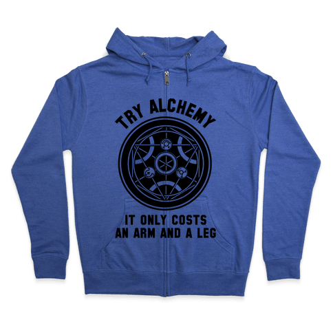 Alchemy It Only Costs an Arm and a Leg Zip Hoodie