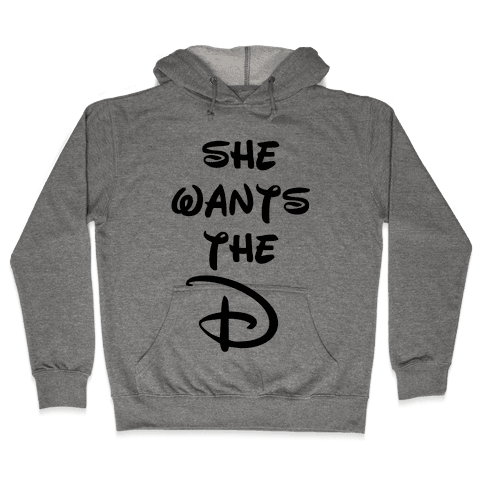 She Wants the D (Tank) Hooded Sweatshirt
