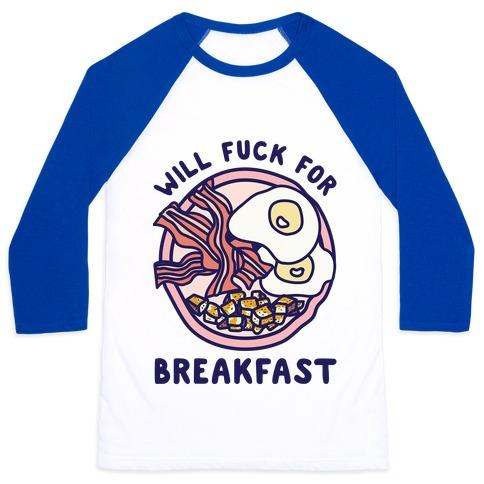 Will F*** For Breakfast Baseball Tee