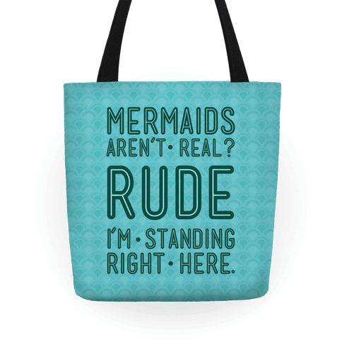 Mermaids Are Real Tote