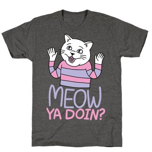 Meow Ya Doin? T-Shirt