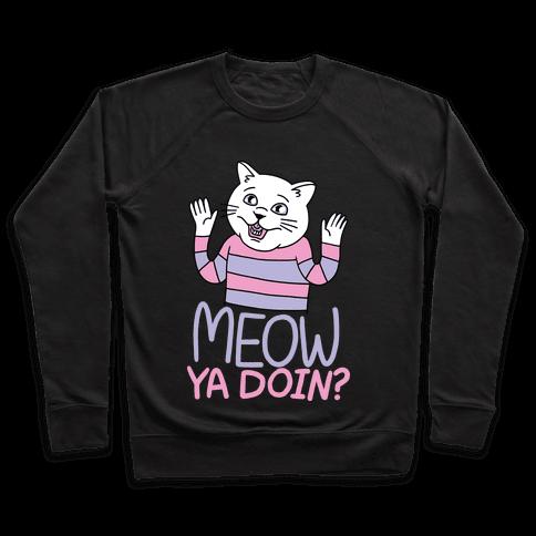 Meow Ya Doin? Pullover