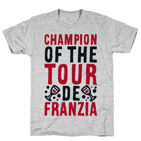 Champion of the Tour De Franzia  Mens T-Shirt