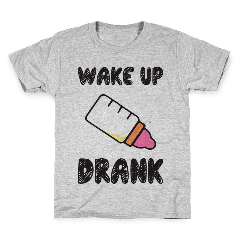 Wake Up Drank (Baby) Kids T-Shirt