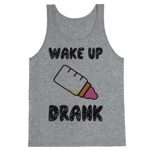 Wake Up Drank (Baby) Tank Top