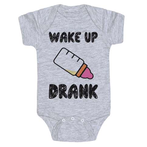 Wake Up Drank (Baby) Baby Onesy