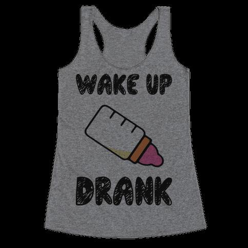 Wake Up Drank (Baby) Racerback Tank Top