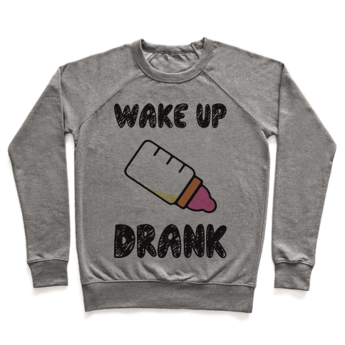 Wake Up Drank (Baby) Pullover
