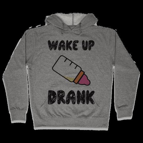 Wake Up Drank (Baby) Hooded Sweatshirt