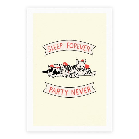Sleep Forever, Party Never Poster