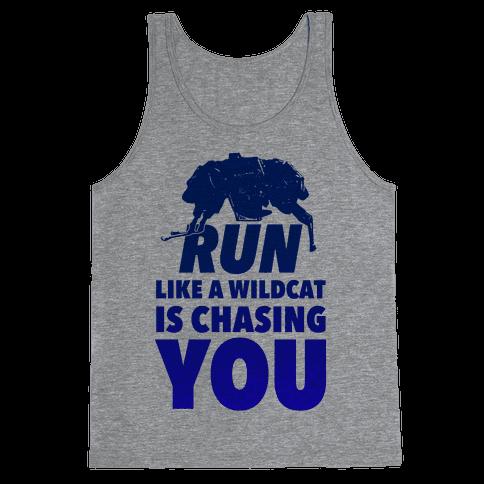 Run Like Wildcat is Chasing You Tank Top