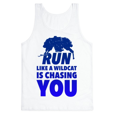 Run Like Wildcat is Chasing You Tank Top