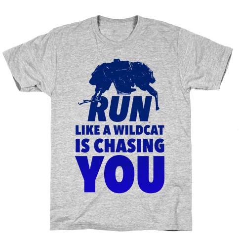 Run Like Wildcat is Chasing You Mens/Unisex T-Shirt
