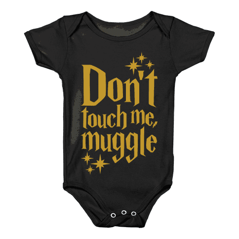 Dont Touch Me Muggle Baby Onesy