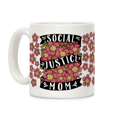 Social Justice Mom Coffee Mug