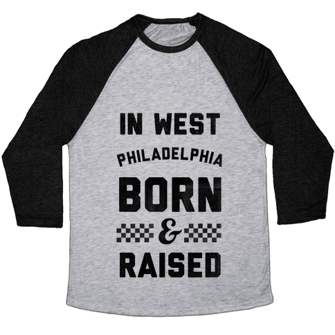 In West Philadelphia Born & Raised (baseball tee) Baseball Tee