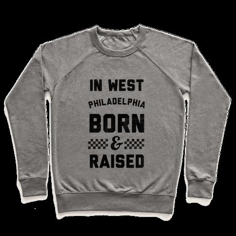 In West Philadelphia Born & Raised (baseball tee) Pullover