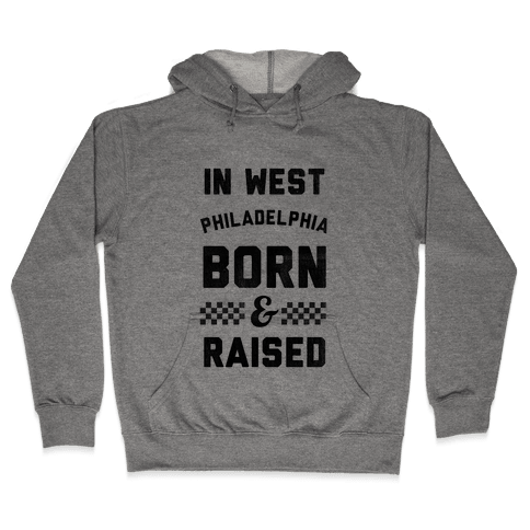 In West Philadelphia Born & Raised (baseball tee) Hooded Sweatshirt