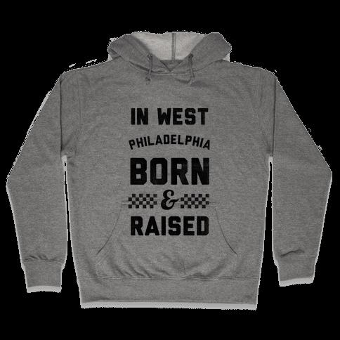 In West Philadelphia Born & Raised (baseball tee) Hooded Sweatshirt