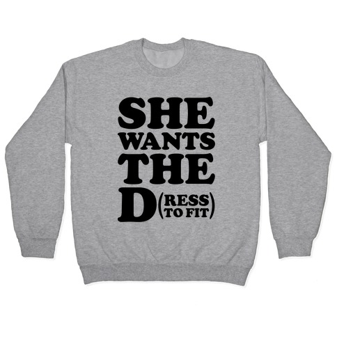 She Wants The D(ress To Fit) Pullover