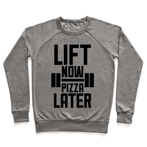 Lift Now, Pizza Later Pullover