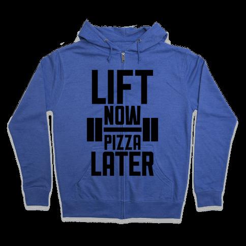 Lift Now, Pizza Later Zip Hoodie