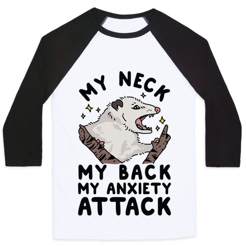 My Neck My Back My Anxiety Attack Opossum Baseball Tee
