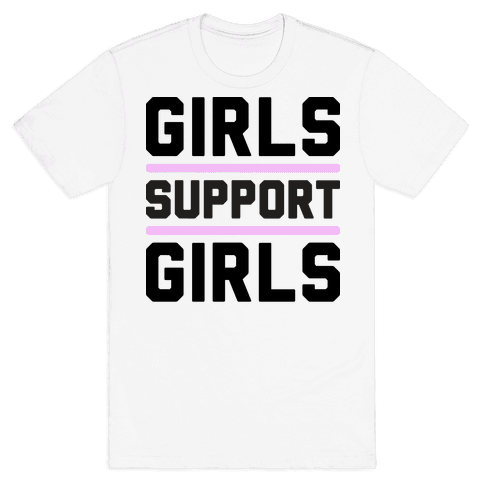Girls Support Girls Mens T-Shirt