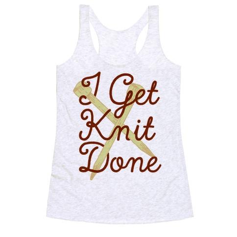 I Get Knit Done Racerback Tank Top