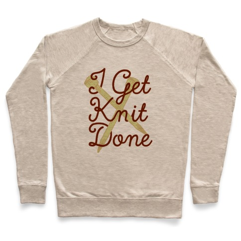 I Get Knit Done Pullover