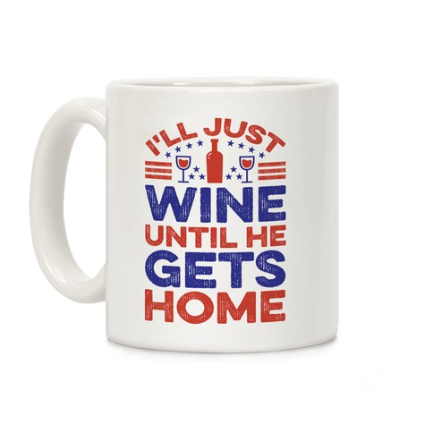 I'll Just Wine Coffee Mug