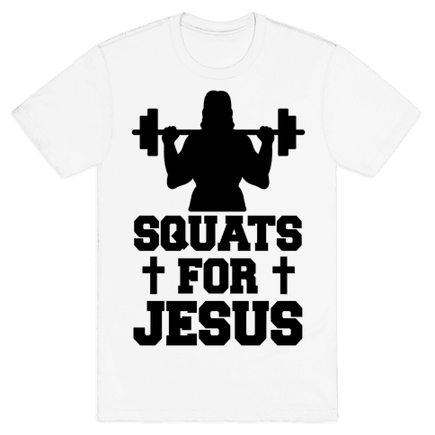 Squats For Jesus Mens T-Shirt