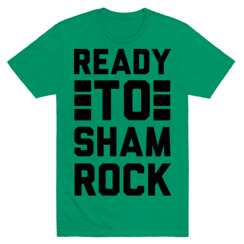 Ready To Shamrock Mens T-Shirt