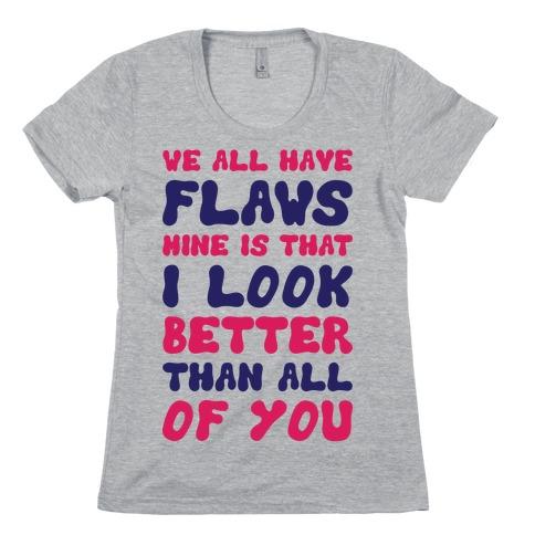 Flaws Womens T-Shirt