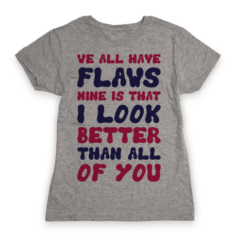 Flaws Womens T-Shirt
