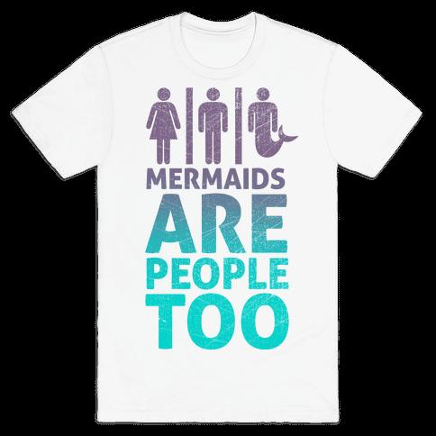 Mermaids Are People Too Mens T-Shirt