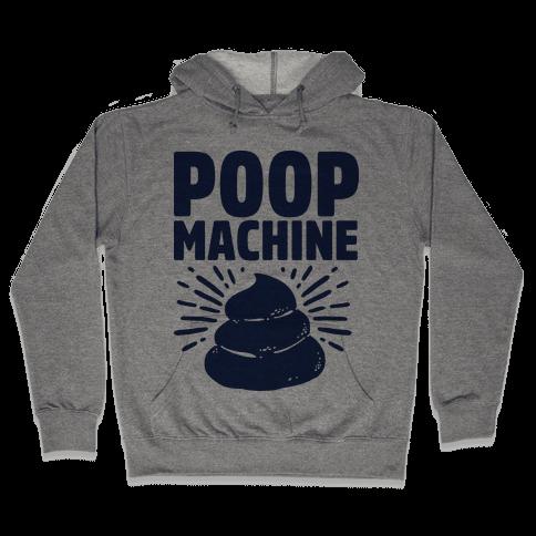 Poop Machine Hooded Sweatshirt