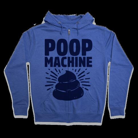 Poop Machine Zip Hoodie