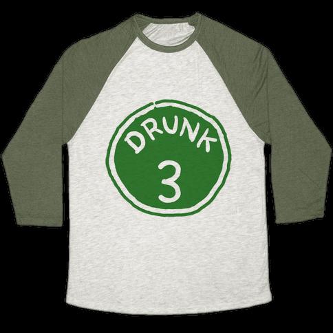 Drunk 3 Baseball Tee
