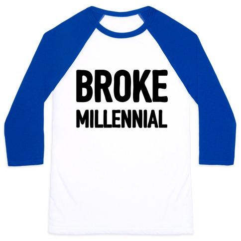 Broke Millennial Baseball Tee