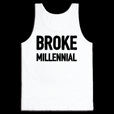 Broke Millennial Tank Top