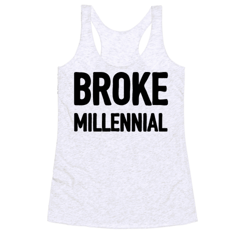 Broke Millennial Racerback Tank Top