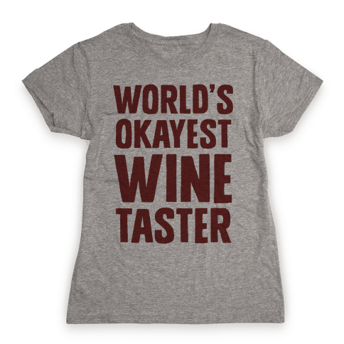 Worlds Okayest Wine Taster Womens T-Shirt