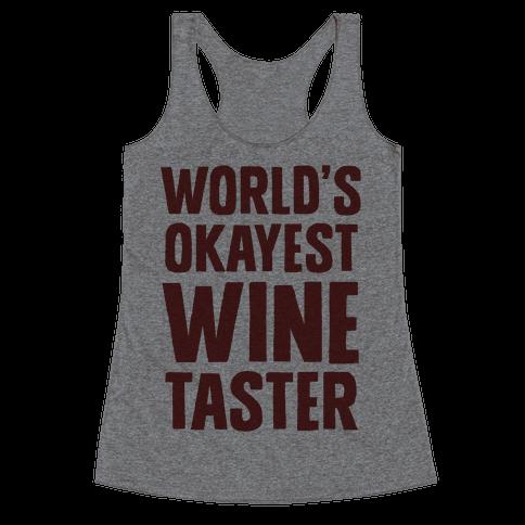 Worlds Okayest Wine Taster Racerback Tank Top