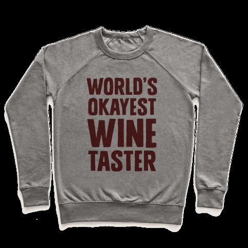 Worlds Okayest Wine Taster Pullover
