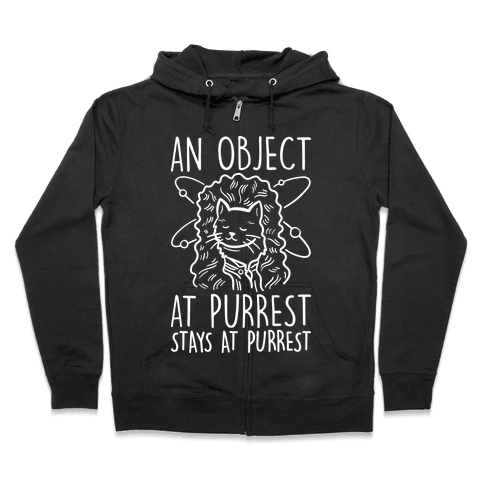 An Object At Purrest Stays At Purrest Zip Hoodie