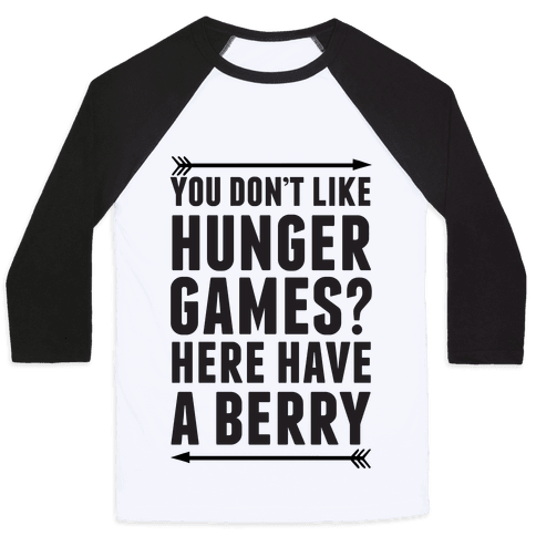 You Don't Like Hunger Games? Here Have A Berry Baseball Tee