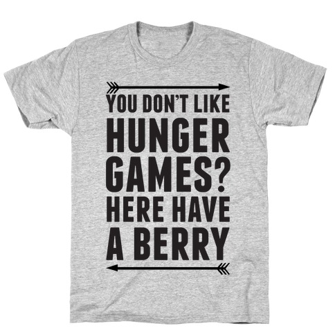 You Don't Like Hunger Games? Here Have A Berry T-Shirt